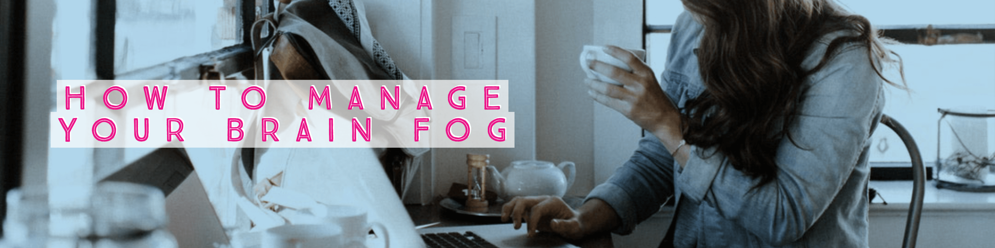 How to Manage Brain Fog