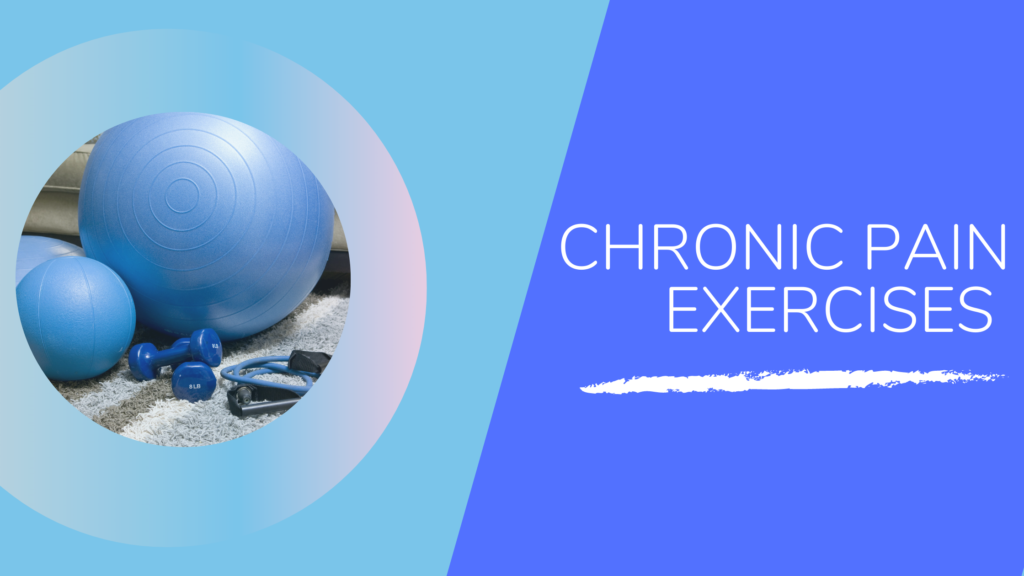 Chronic Pain Exercises