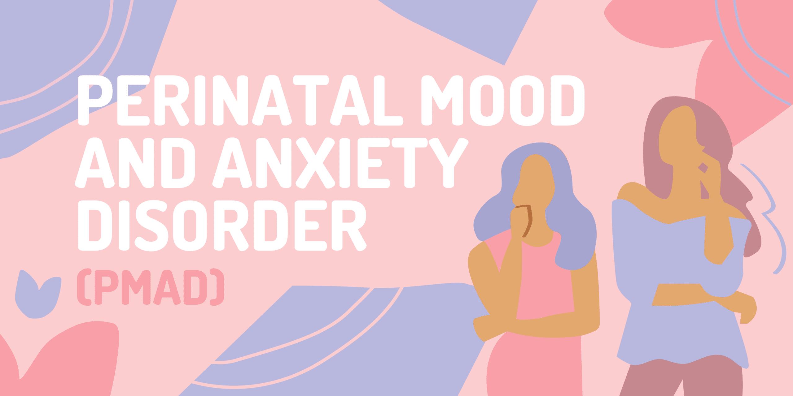 Perinatal Mood and Anxiety Disorder